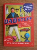 Steve Caplin - Dad stuff. Shedloads of ideas for dads