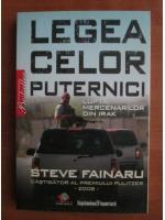 Anticariat: Steve Fainaru - Legea celor puternici