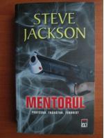 Anticariat: Steve Jackson - Mentorul. Profesor, tradator, terorist