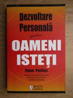 Anticariat: Steve Pavlina - Dezvoltare personala pentru oameni isteti