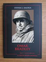 Steven J. Zaloga - Omar Bradley
