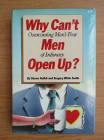 Anticariat: Steven Naifeh - Why can't men open up?