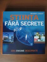 Stiinta fara secrete. 1001 Enigme descifrate (Reader's Digest)