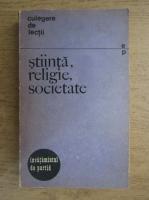 Anticariat: Stiinta, religie, societate. Culegere de lectii. Invatamantul de partid