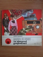 Anticariat: Stoean Georgeta - Masina de cusut in ajutorul gospodinei