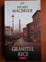 Stuart MacBride - Granitul rece