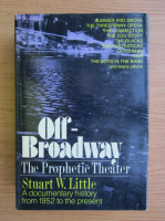 Anticariat: Stuart W. Little - Off-Broadway. The prophetic theater