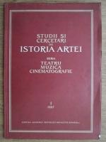 Studii si cercetari de Istoria Artei (volumul 1). Teatru. Muzica. Cinematografie