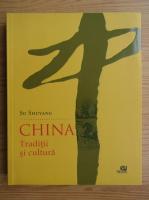 Anticariat: Su Shuyang - China. Traditii si cultura