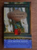 Sue Monk Kidd - Viata secreta a albinelor