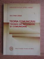 Anticariat: Sultana Craia - Teoria comunicari. Tehnici de informare si comunicare
