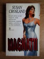 Anticariat: Susan Crosland - Magnatii