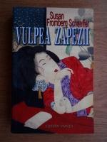 Anticariat: Susan Fromberg Schaeffer - Vulpea zapezii