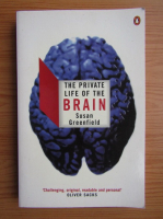 Susan Greenfield - The private life of the brain