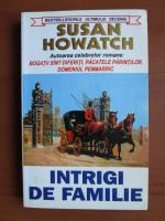 Susan Howatch - Intrigi de familie
