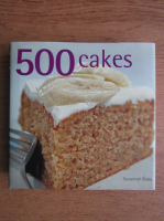Anticariat: Susannah Blake - 500 cakes