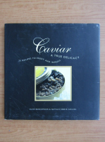 Anticariat: Susie Boeckmann - Caviar a true delicacy. 25 recipes to enjoy and impress