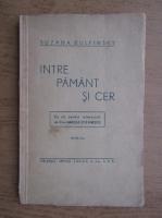 Anticariat: Suzana Bulfinsky - Intre pamant si cer (1942)
