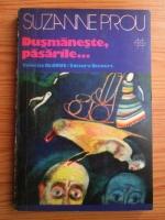 Anticariat: Suzanne Prou - Dusmaneste, pasarile...