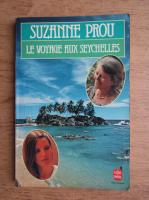 Anticariat: Suzanne Prou - Le voyage aux Seychelles