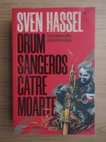 Sven Hassel - Drum sangeros catre moarte