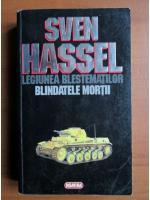 Sven Hassel - Opere complete, volumul 1. Legiunea blestematilor. Blindatele mortii