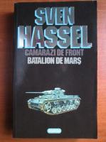 Sven Hassel - Opere complete, volumul 2. Camarazi de front. Batalion de mars