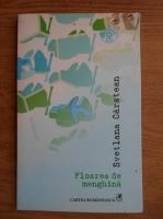 Svetlana Carstean - Floarea de menghina