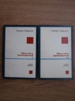 Svetozar Stojanovic - Meta-etica contemporana (2 volume)