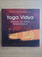Anticariat: Swami Ananda Saraswati - Yoga Vidya. Manual de yoga traditionala