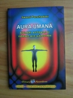 Swami Panchadasi - Aura umana. Culori astrale si forme ale gandirii