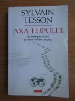 Anticariat: Sylvain Tesson - Axa lupului