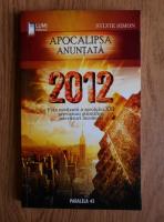 Anticariat: Sylvie Simon - Apocalipsa anuntata 2012