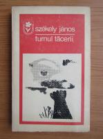 Anticariat: Szekely Janos - Turnul tacerii
