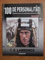 Anticariat: T. E. Lawrence (100 de personalitati, Oameni care au schimbat destinul lumii, nr. 63)