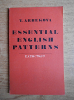 Anticariat: T. I. Arbekova - Essential english patterns. Exercises