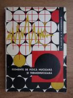 Anticariat: T. Martin - Elemente de fizica nucleara si termonucleara