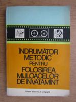 T. Mucica - Indrumator metodic pentru folosirea mijloacelor de invatamant