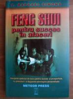 Anticariat: T. Raphael Simons - Feng Shui pentru succes in afaceri