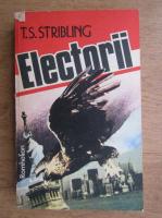 Anticariat: T. S. Stribling - Electorii
