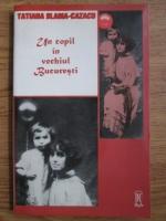 T. Slama Cazacu - Un copil in vechiul Bucuresti