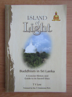 T. Y. Lee - Island of light. Buddhism in Sri Lanka