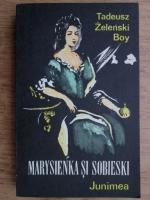 Anticariat: Tadeusz Boy Zelenski - Marysienka si Sobieski