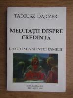 Anticariat: Tadeusz Dajczer - Meditatii despre credinta la scoala sfintei familii