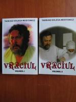 Tadeusz Dolega-Mostowicz - Vraciul (2 volume)