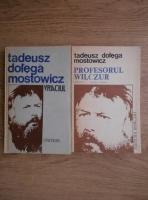 Tadeusz Dolega Mostowicz - Vraciul. Profesorul Wilczur (2 volume)