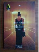 Anticariat: Taichi Yamada - Straini