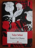 Anticariat: Taiye Selasi - Inapoi in Ghana