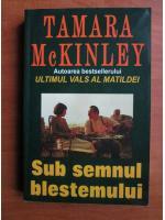 Anticariat: Tamara McKinley - Sub semnul blestemului