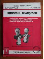 Anticariat: Tana Ardeleanu - Procesul Ceausescu